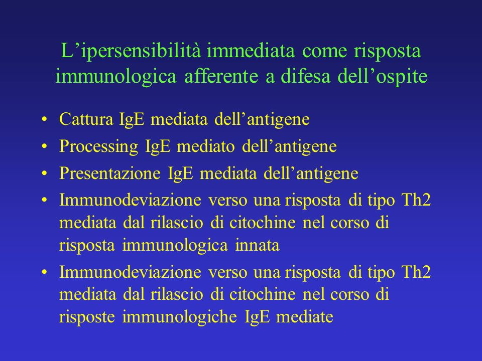 Lipersensibilità immediata come risposta immunologica afferente a difesa dellospite Cattura IgE mediata dellantigene Processing IgE mediato dellantige