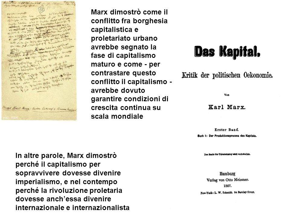 Marx dimostrò come il conflitto fra borghesia capitalistica e proletariato urbano avrebbe segnato la fase di capitalismo maturo e come - per contrasta