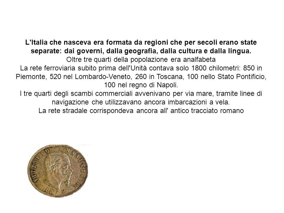L'Italia che nasceva era formata da regioni che per secoli erano state separate: dai governi, dalla geografia, dalla cultura e dalla lingua. Oltre tre