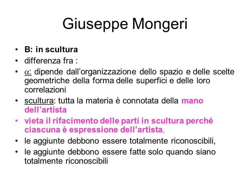 Giuseppe Mongeri B: in scultura differenza fra : : dipende dallorganizzazione dello spazio e delle scelte geometriche della forma delle superfici e de