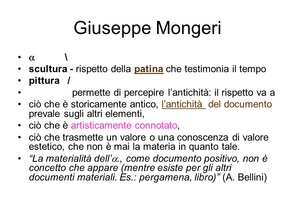 Giuseppe Mongeri \ scultura - rispetto della patina che testimonia il tempo pittura / permette di percepire lantichità: il rispetto va a ciò che è sto