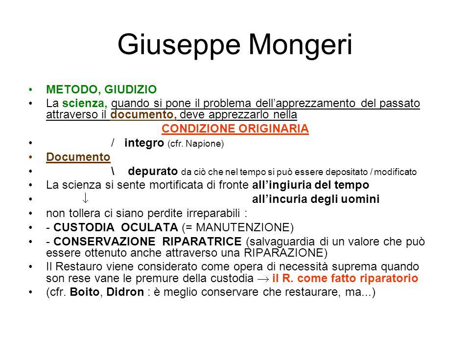 Giuseppe Mongeri METODO, GIUDIZIO La scienza, quando si pone il problema dellapprezzamento del passato attraverso il documento, deve apprezzarlo nella