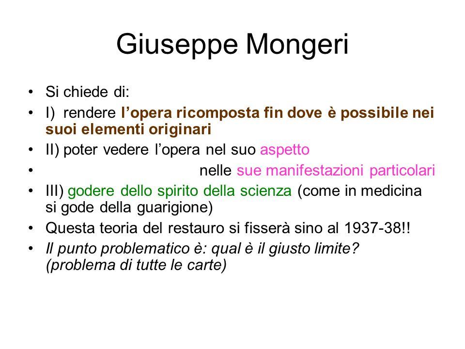 Giuseppe Mongeri Si chiede di: I) rendere lopera ricomposta fin dove è possibile nei suoi elementi originari II) poter vedere lopera nel suo aspetto n
