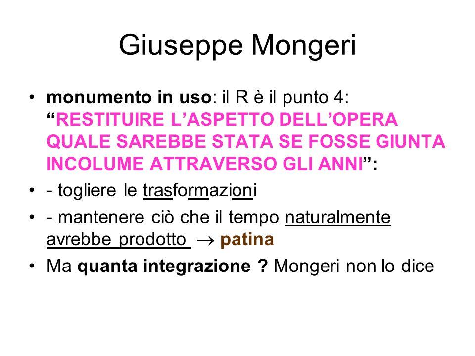 Giuseppe Mongeri monumento in uso: il R è il punto 4:RESTITUIRE LASPETTO DELLOPERA QUALE SAREBBE STATA SE FOSSE GIUNTA INCOLUME ATTRAVERSO GLI ANNI: -