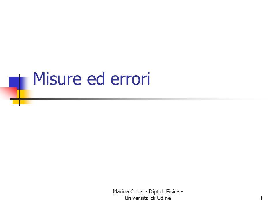 Marina Cobal - Dipt.di Fisica - Universita' di Udine1 Misure ed errori