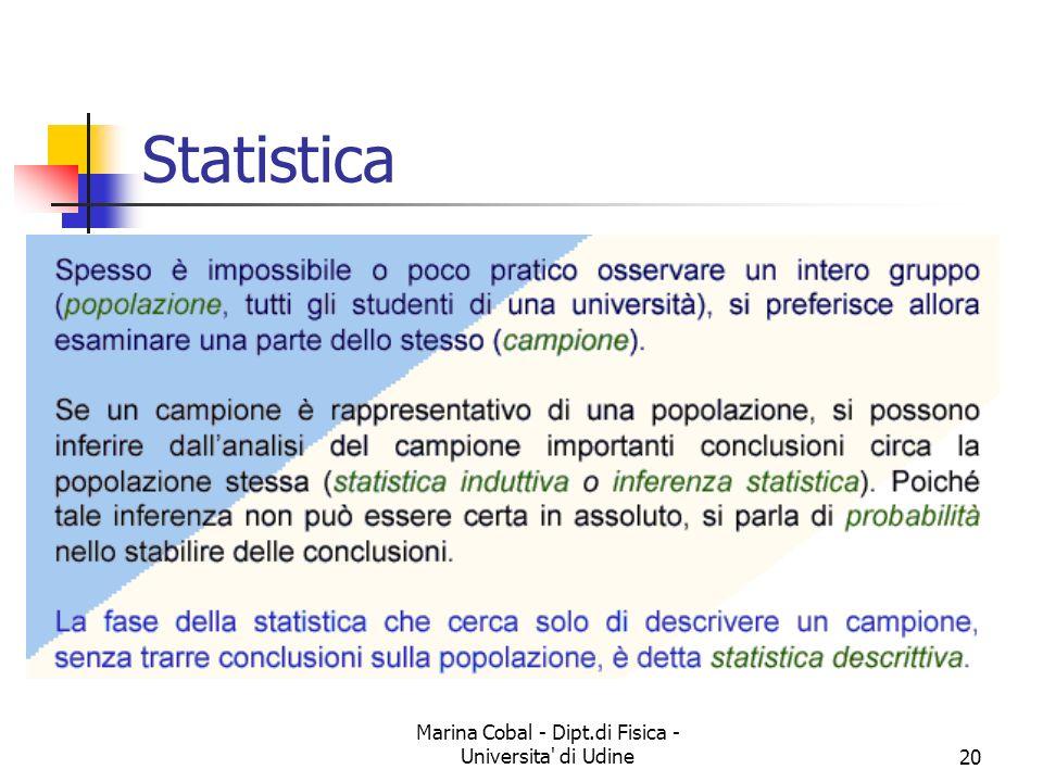 Marina Cobal - Dipt.di Fisica - Universita' di Udine20 Statistica