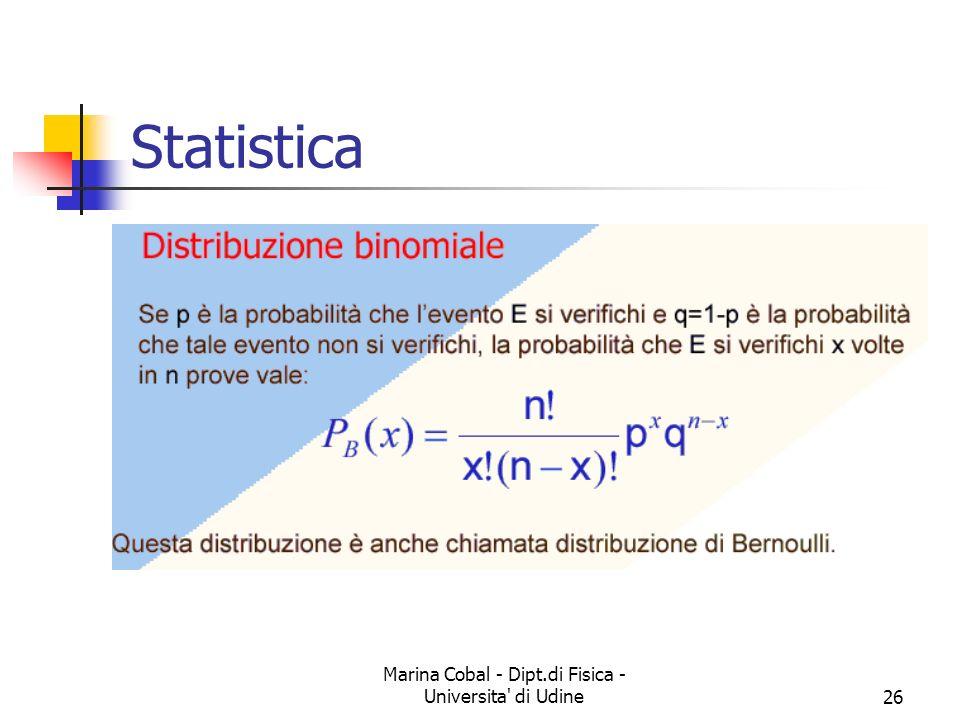 Marina Cobal - Dipt.di Fisica - Universita' di Udine26 Statistica