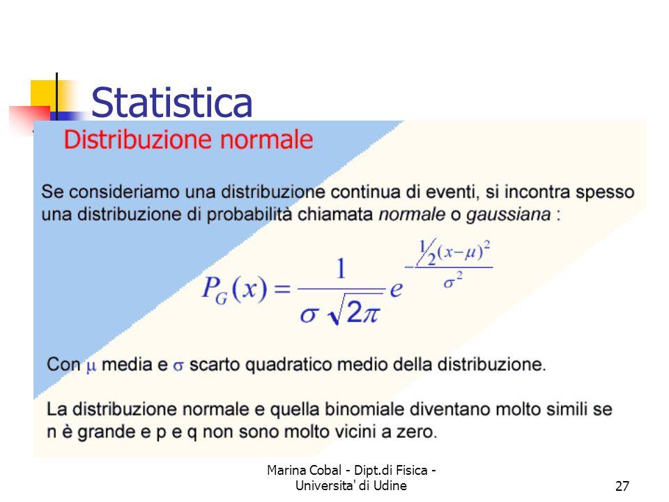 Marina Cobal - Dipt.di Fisica - Universita' di Udine27 Statistica