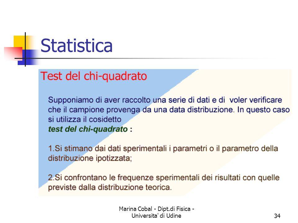 Marina Cobal - Dipt.di Fisica - Universita' di Udine34 Statistica