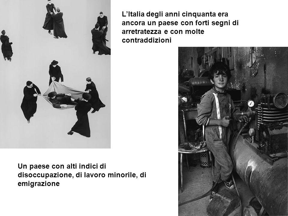 LItalia degli anni cinquanta era ancora un paese con forti segni di arretratezza e con molte contraddizioni Un paese con alti indici di disoccupazione