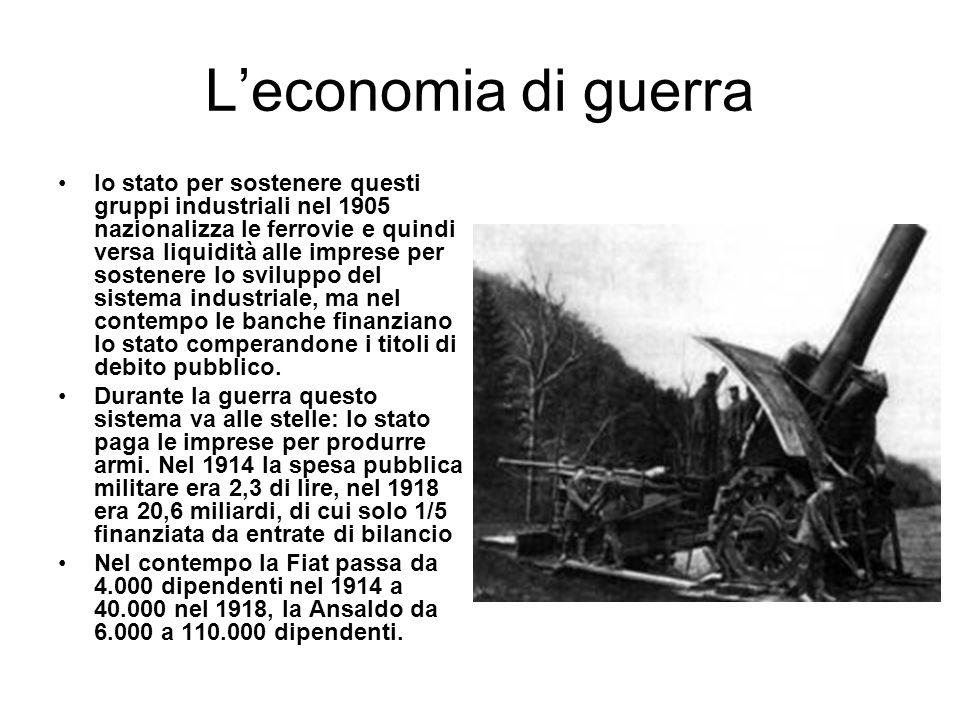 Leconomia di guerra lo stato per sostenere questi gruppi industriali nel 1905 nazionalizza le ferrovie e quindi versa liquidità alle imprese per soste