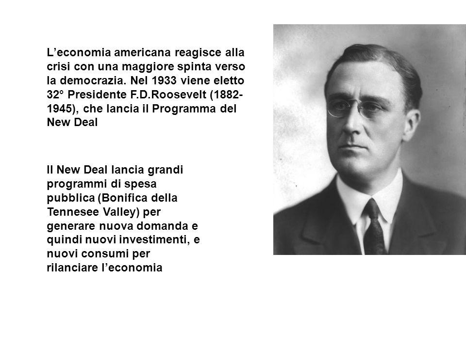 Leconomia americana reagisce alla crisi con una maggiore spinta verso la democrazia. Nel 1933 viene eletto 32° Presidente F.D.Roosevelt (1882- 1945),