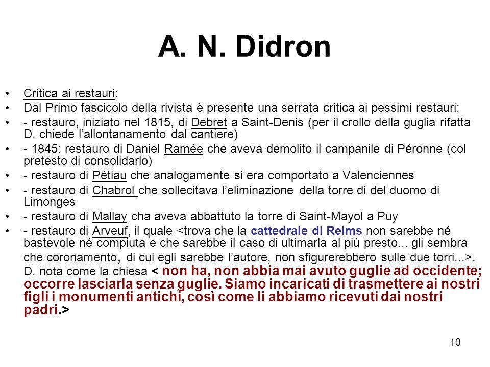 10 A. N. Didron Critica ai restauri: Dal Primo fascicolo della rivista è presente una serrata critica ai pessimi restauri: - restauro, iniziato nel 18