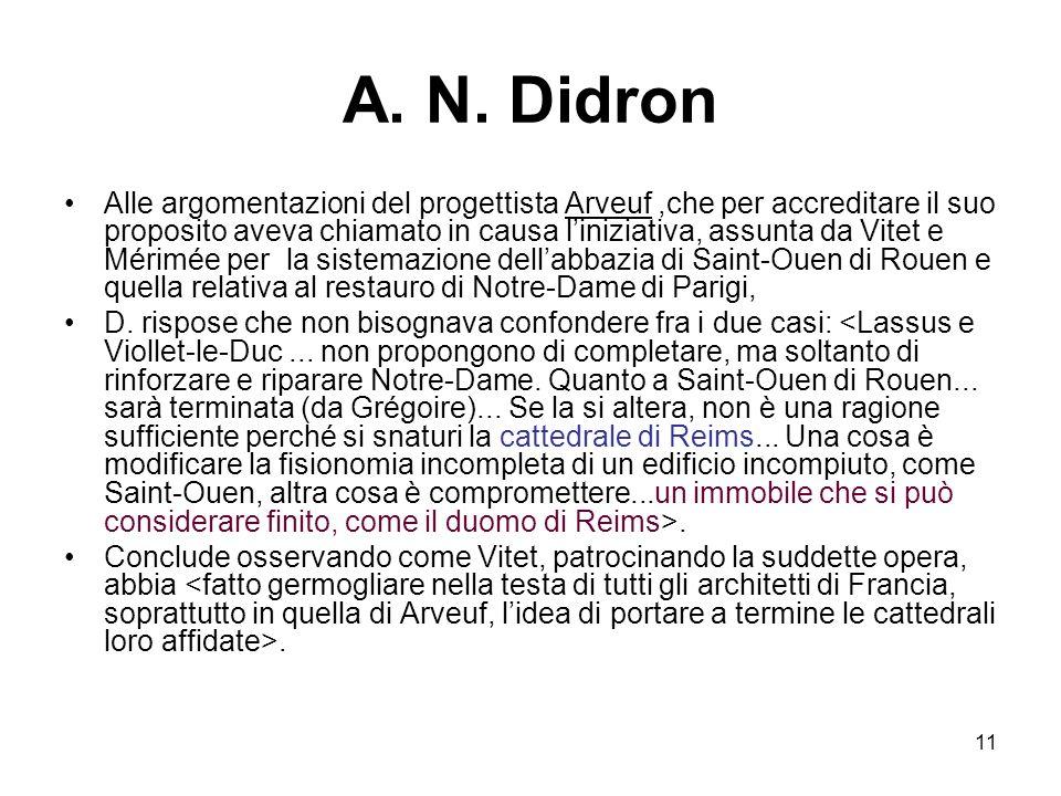 11 A. N. Didron Alle argomentazioni del progettista Arveuf,che per accreditare il suo proposito aveva chiamato in causa liniziativa, assunta da Vitet