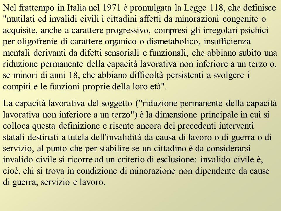 Nell ambito della Legge 118/1971, il ruolo del medico- legale diventa indispensabile non solo per la definizione stessa di invalido, ma anche in seguito all introduzione di criteri di valutazione tabellati (D.M.
