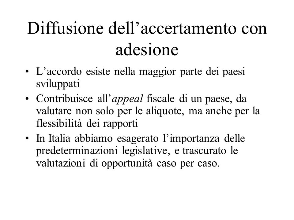 Conclusione del procedimento Il procedimento di accertamento con adesione si conclude: a)con la redazione di un atto scritto di definizione; b)con il perfezionamento della definizione.