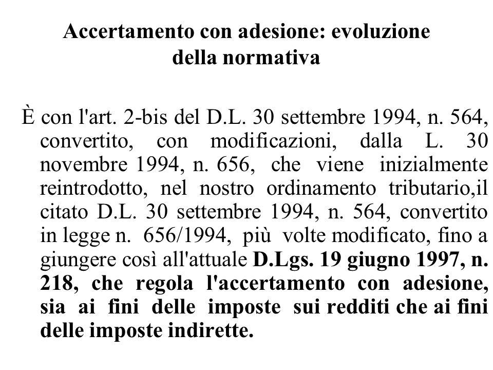 Accertamento con adesione (D.Lgs.n.218/1997) L accertamento con adesione del contribuente, introdotto nel nostro ordinamento con il D.Lgs.n.218/1997 in attuazione dei principi e dei criteri direttivi contenuti nell art.