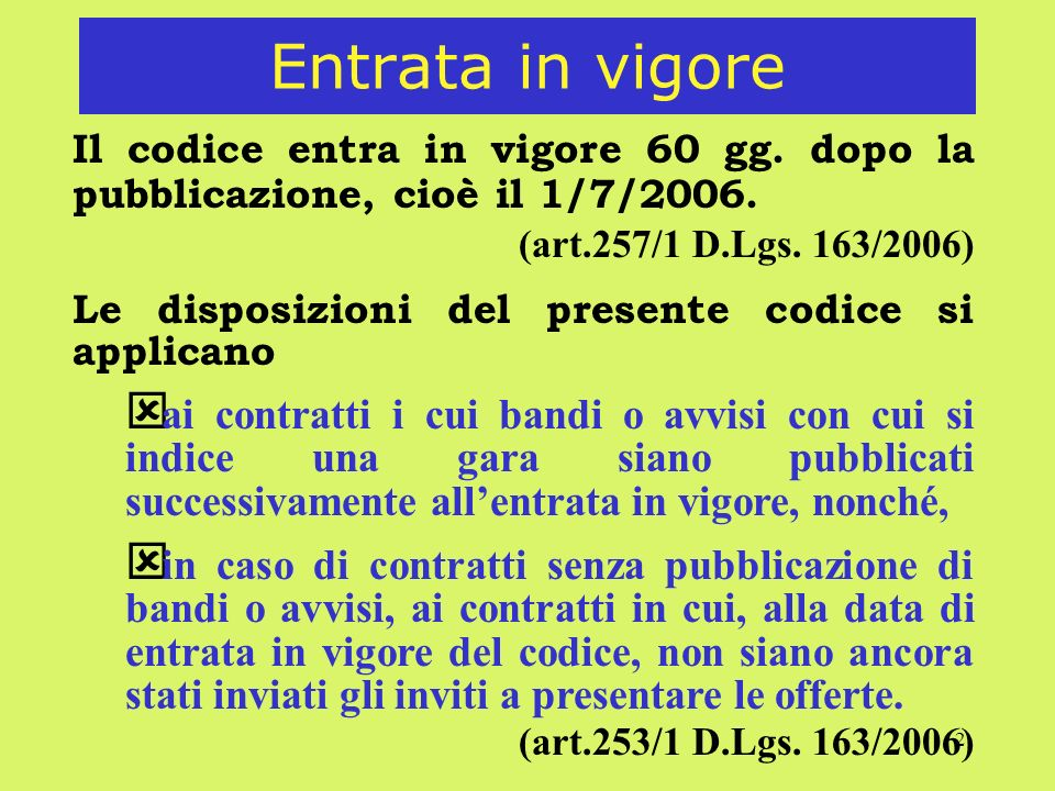 2 Entrata in vigore Il codice entra in vigore 60 gg.