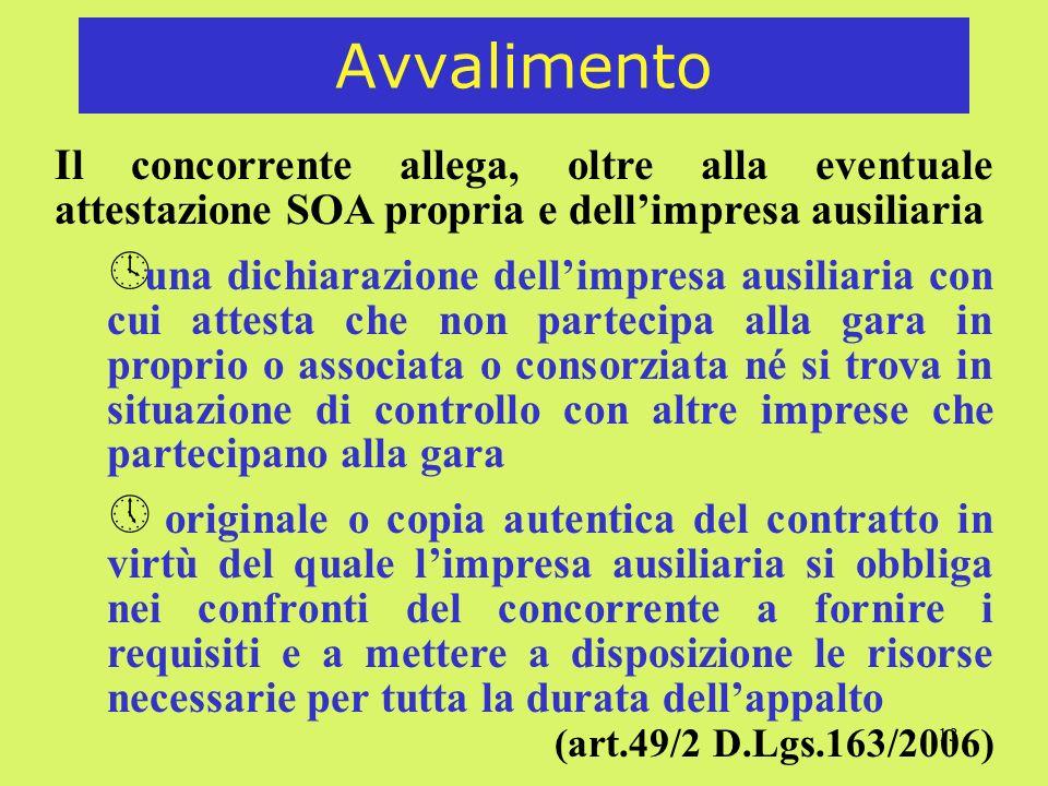 13 Avvalimento Il concorrente allega, oltre alla eventuale attestazione SOA propria e dellimpresa ausiliaria º una dichiarazione dellimpresa ausiliari
