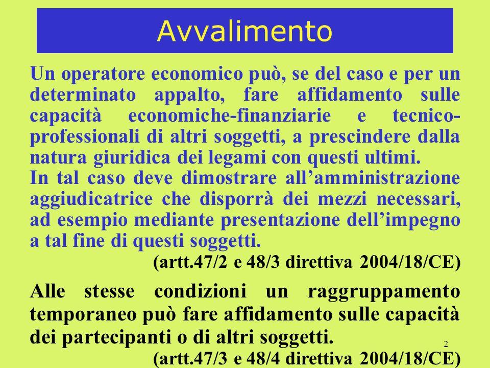 2 Avvalimento Un operatore economico può, se del caso e per un determinato appalto, fare affidamento sulle capacità economiche-finanziarie e tecnico-