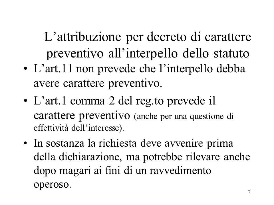 7 Lattribuzione per decreto di carattere preventivo allinterpello dello statuto Lart.11 non prevede che linterpello debba avere carattere preventivo.