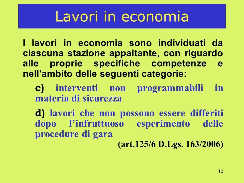 12 Lavori in economia I lavori in economia sono individuati da ciascuna stazione appaltante, con riguardo alle proprie specifiche competenze e nellamb