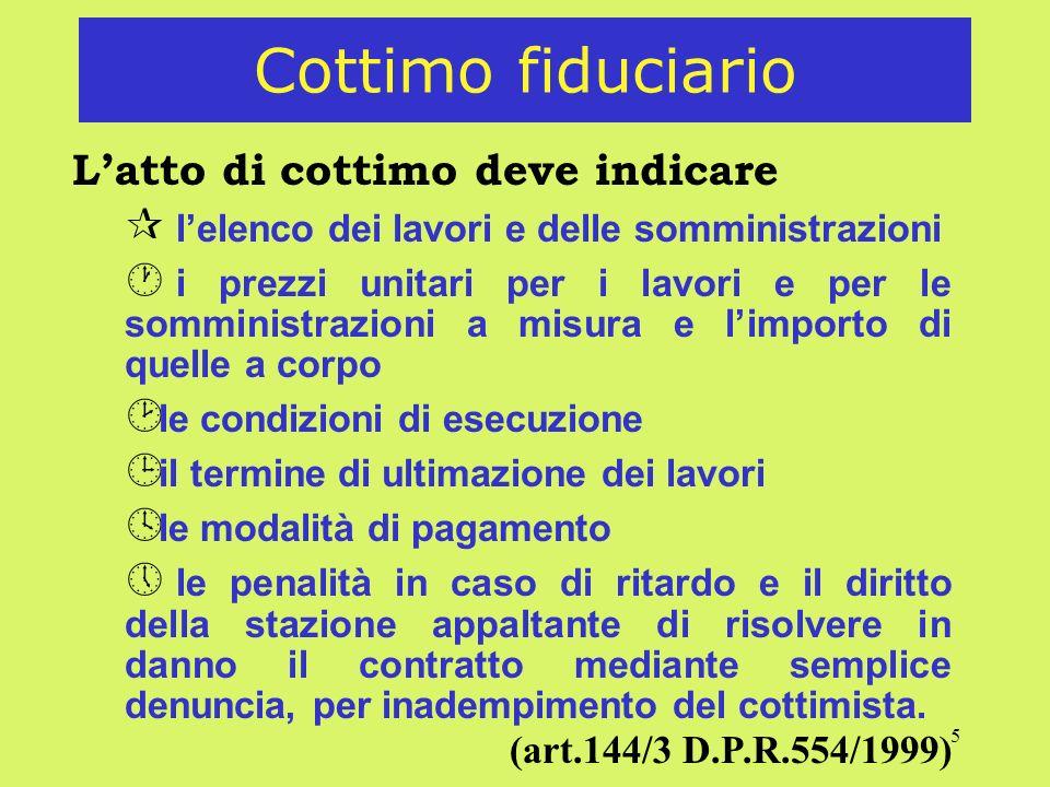 5 Cottimo fiduciario Latto di cottimo deve indicare ¶ lelenco dei lavori e delle somministrazioni · i prezzi unitari per i lavori e per le somministra