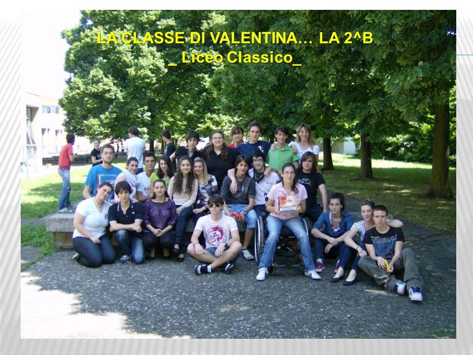 LA CLASSE DI VALENTINA… LA 2^B _ Liceo Classico_