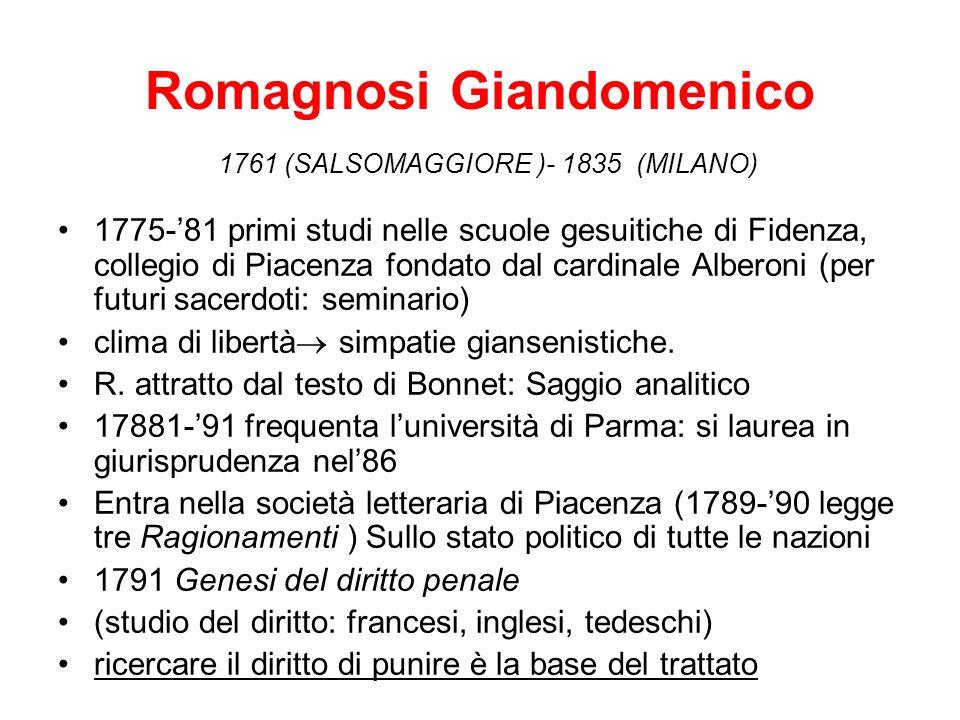 1775-81 primi studi nelle scuole gesuitiche di Fidenza, collegio di Piacenza fondato dal cardinale Alberoni (per futuri sacerdoti: seminario) clima di libertà simpatie giansenistiche.