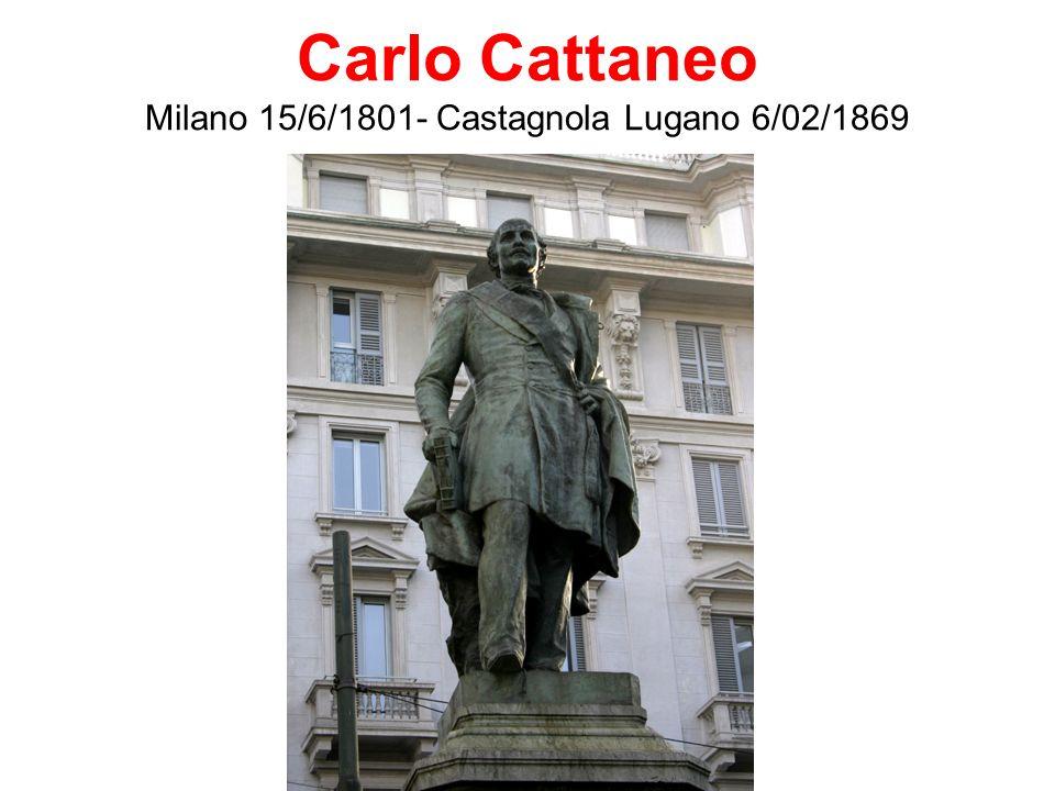 Carlo Cattaneo Milano 15/6/1801- Castagnola Lugano 6/02/1869