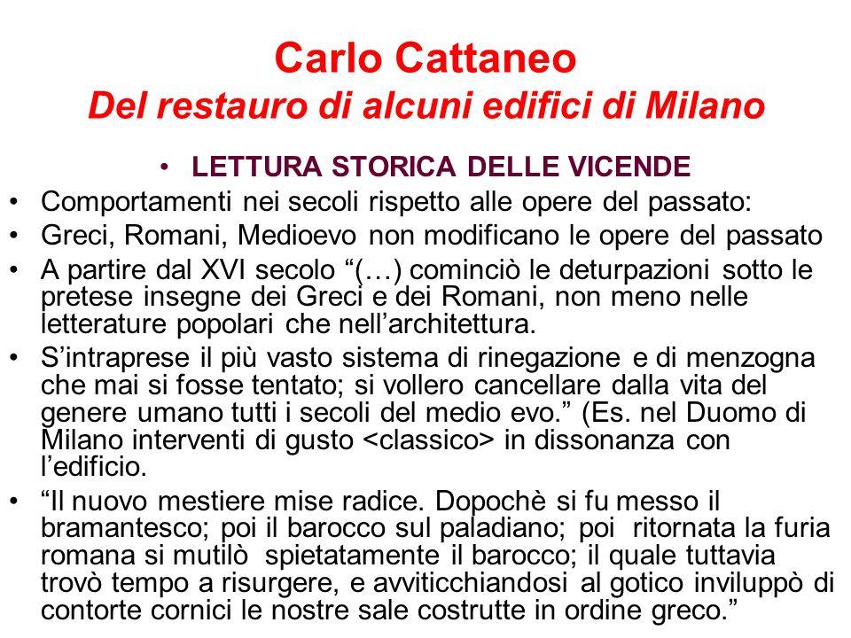 Carlo Cattaneo Del restauro di alcuni edifici di Milano LETTURA STORICA DELLE VICENDE Comportamenti nei secoli rispetto alle opere del passato: Greci,