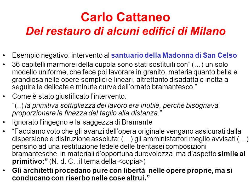 Carlo Cattaneo Del restauro di alcuni edifici di Milano Esempio negativo: intervento al santuario della Madonna di San Celso 36 capitelli marmorei del