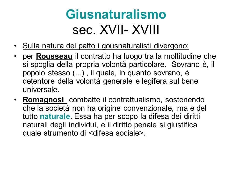 Giusnaturalismo sec. XVII- XVIII Sulla natura del patto i gousnaturalisti divergono: per Rousseau il contratto ha luogo tra la moltitudine che si spog