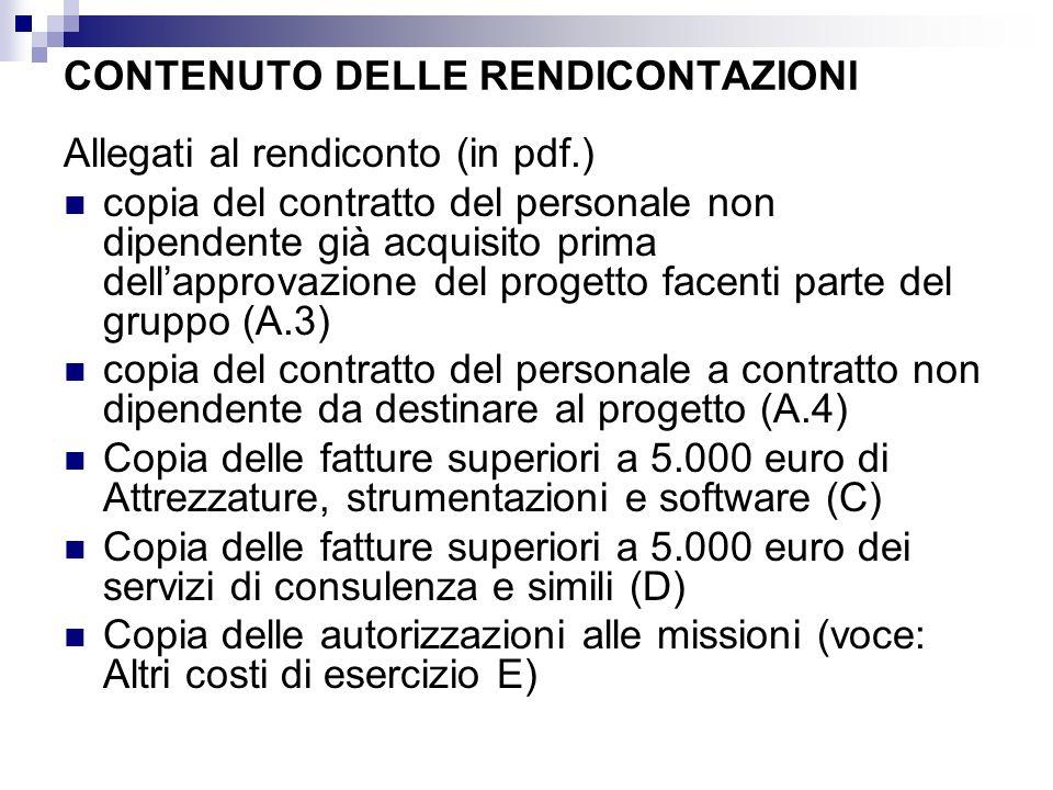 CONTENUTO DELLE RENDICONTAZIONI Allegati al rendiconto (in pdf.) copia del contratto del personale non dipendente già acquisito prima dellapprovazione
