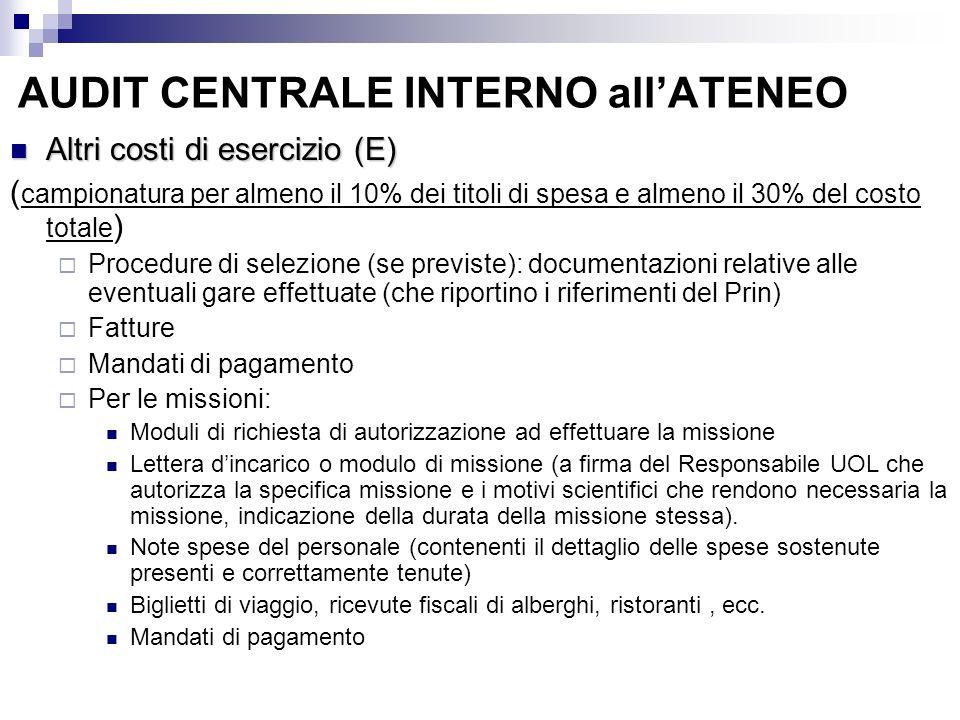 AUDIT CENTRALE INTERNO allATENEO Altri costi di esercizio (E) Altri costi di esercizio (E) ( campionatura per almeno il 10% dei titoli di spesa e alme