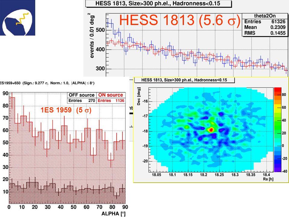 HESS 1813 (5.6 ) 1ES 1959 (5 )