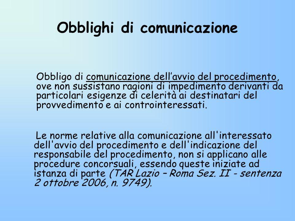 Obblighi di comunicazione Obbligo di comunicazione dellavvio del procedimento, ove non sussistano ragioni di impedimento derivanti da particolari esig