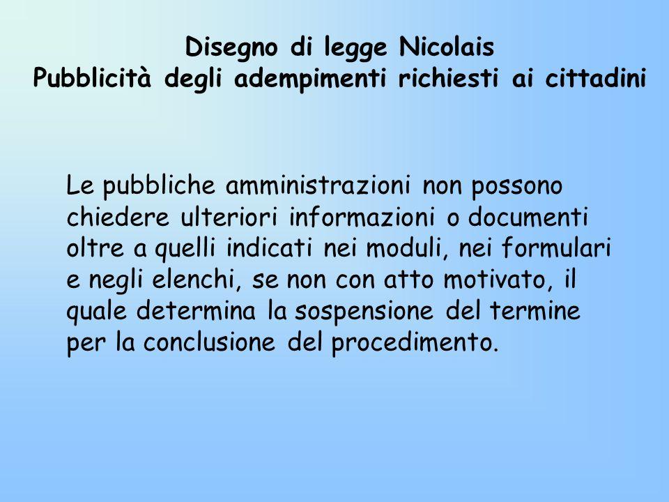 Disegno di legge Nicolais Pubblicità degli adempimenti richiesti ai cittadini Le pubbliche amministrazioni non possono chiedere ulteriori informazioni