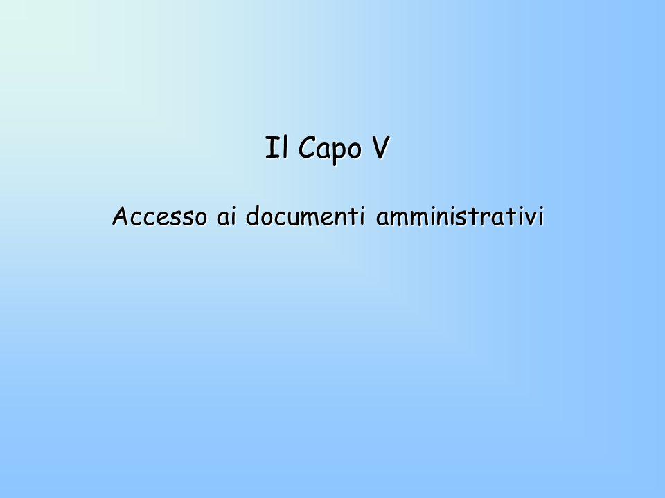Il Capo V Accesso ai documenti amministrativi