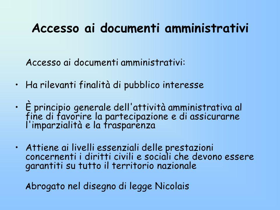 Accesso ai documenti amministrativi Accesso ai documenti amministrativi: Ha rilevanti finalità di pubblico interesse È principio generale dell'attivit