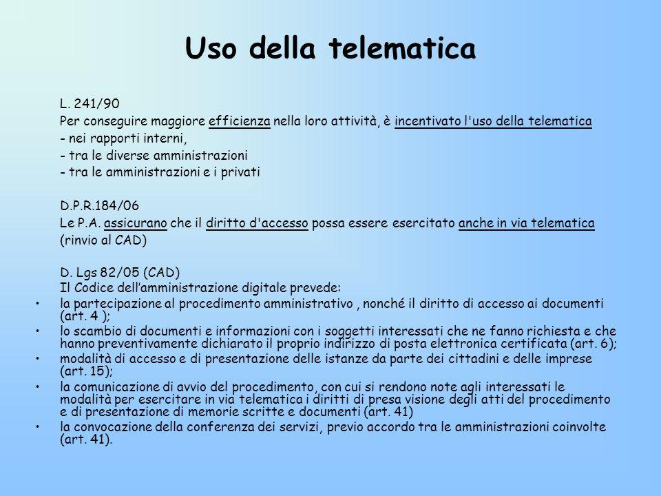 Uso della telematica L. 241/90 Per conseguire maggiore efficienza nella loro attività, è incentivato l'uso della telematica - nei rapporti interni, -