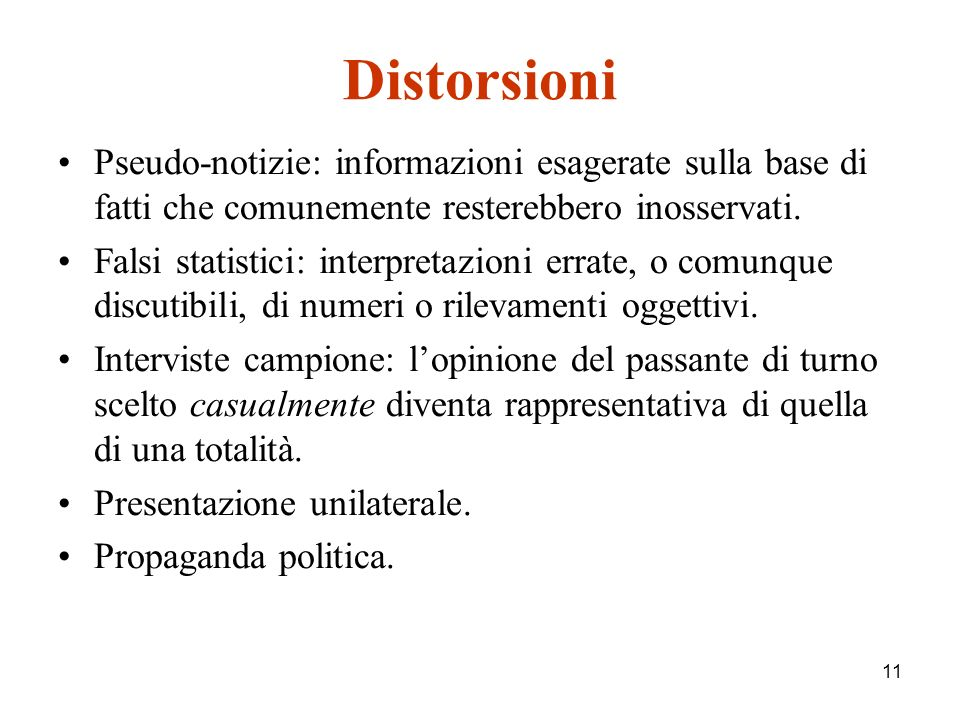 11 Distorsioni Pseudo-notizie: informazioni esagerate sulla base di fatti che comunemente resterebbero inosservati.