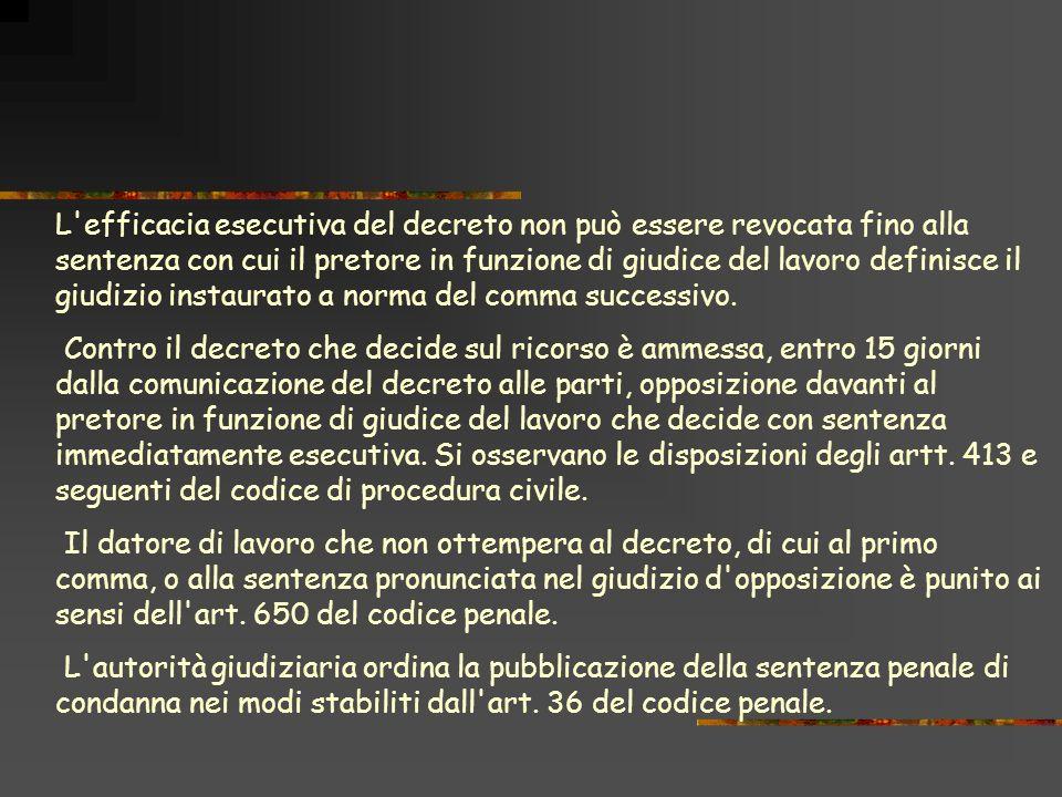 L'efficacia esecutiva del decreto non può essere revocata fino alla sentenza con cui il pretore in funzione di giudice del lavoro definisce il giudizi