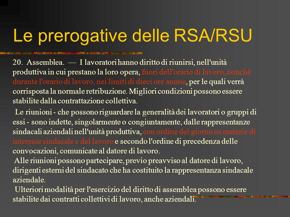 Le prerogative delle RSA/RSU 20. Assemblea. I lavoratori hanno diritto di riunirsi, nell'unità produttiva in cui prestano la loro opera, fuori dell'or