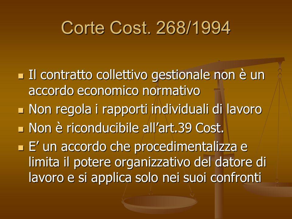 Corte Cost. 268/1994 Il contratto collettivo gestionale non è un accordo economico normativo Il contratto collettivo gestionale non è un accordo econo