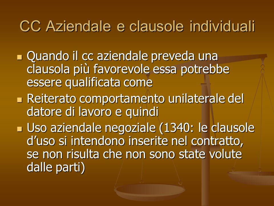 CC Aziendale e clausole individuali Quando il cc aziendale preveda una clausola più favorevole essa potrebbe essere qualificata come Quando il cc azie
