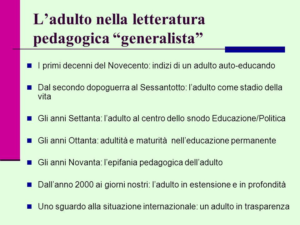 Ladulto nella letteratura pedagogica generalista I primi decenni del Novecento: indizi di un adulto auto-educando Dal secondo dopoguerra al Sessantott