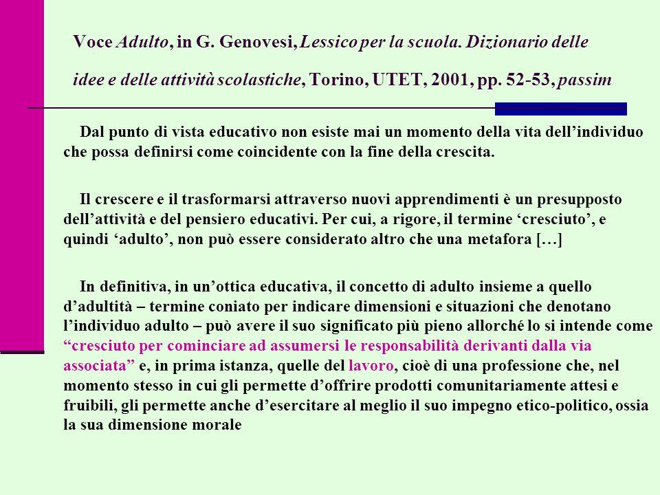 Voce Adulto, in G. Genovesi, Lessico per la scuola. Dizionario delle idee e delle attività scolastiche, Torino, UTET, 2001, pp. 52-53, passim Dal punt