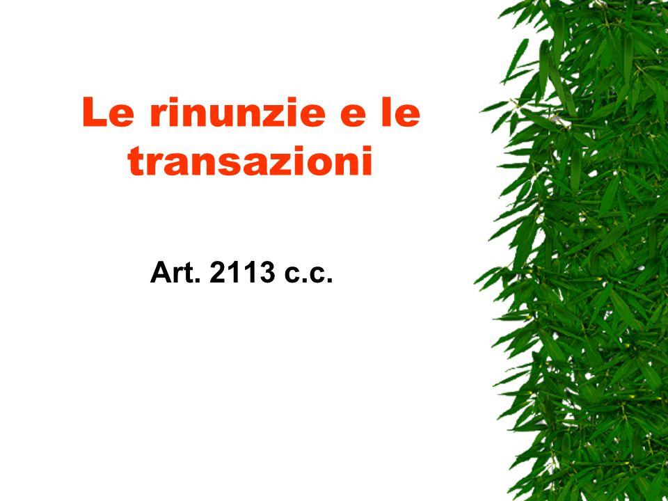Le rinunzie e le transazioni Art. 2113 c.c.
