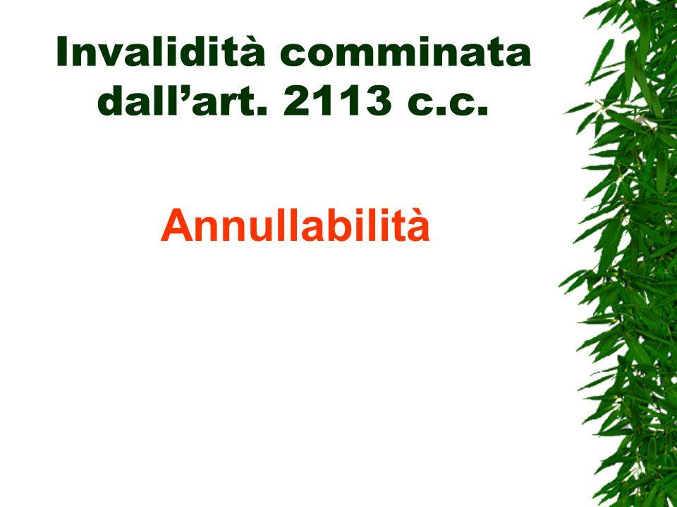 Invalidità comminata dallart. 2113 c.c. Annullabilità